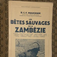 Libros de segunda mano: LES BÊTES SAUVAGES DE LA ZAMBÉZIE (EN FRANCÉS, CAZA MAYOR). Lote 26805058