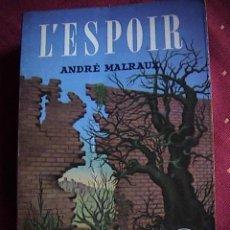 Libros de segunda mano: L´ESPOIR. ANDRÉ MALRAUX. Lote 11707005