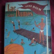 Libros de segunda mano: LAC AUX DAMES. VICKI BAUM. Lote 11707045
