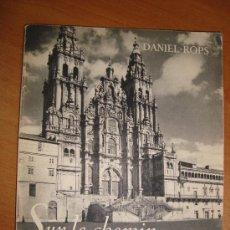 Livros em segunda mão: SUR LE CHEMIN DE COMPOSTELLE. LE PÈLERIN À LA COQUILLE. DANIEL ROPS. LIBRAIRIE PLON 1952.. Lote 15106913