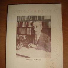 Libros de segunda mano: ANTOLOGÍA POÉTICA. GUERAU DE LIOST. FUNDACIÓ MEDITERRÁNIA 1979. INTONSO. 341 PÁGINAS.. Lote 12410960