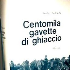 Libros de segunda mano: CENTOMILA GAVETTE DI GHIACCIO) CIEN MIL PLATOS DE HIELO, POR GIULIO BEDESCHI - MURSIA - 1971. Lote 26493859