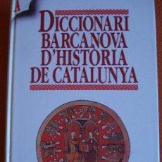 Libros de segunda mano: DICCIONARI BARCANOVA D'HISTÒRIA DE CATALUNYA - EN CATALÁN. Lote 20364805
