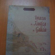 Libros de segunda mano: IMAXES DA XUSTIZA EN GALICIA. XUNTA DE GALICIA 1998. Lote 15933764