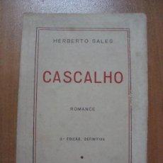 Libros de segunda mano: CASCALHO. ROMANCE. HERBERTO SALES. EDIÇOES O CRUZEIRO 1951.. Lote 16002101