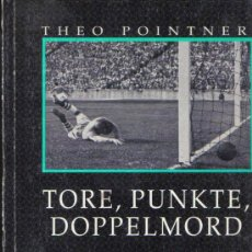 Libros de segunda mano: TORE, PUNKTE, DOPPELMORD. AUTOR: THEO POINTNER. 1992. ED: GRAFIT.. Lote 13899435