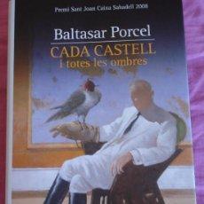 Libros de segunda mano: CADA CASTELL I TOTES LES OMBRES - BALTASAR PORCEL. EN CATALÁN. Lote 24664489