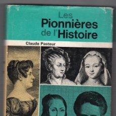 Libros de segunda mano: LES PIONNIERES DE L'HISTOIRE PAR CLAUDE PASTEUR. EDITIONS DU SUD. PARIS 1963. Lote 15826659