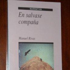Libros de segunda mano: EN SALVAXE COMPAÑA POR MANUEL RIVAS DE EDICIONS XERAIS DE GALICIA EN VIGO 1994 EN GALLEGO 2ª EDICIÓN. Lote 21755513