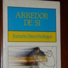 Libros de segunda mano: ARREDOR DE SÍ POR RAMÓN OTERO PEDRAYO DE ED. GALAXIA EN VIGO 1985 5ª EDICIÓN EN GALLEGO. Lote 16332348