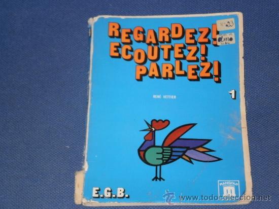 LIBRO REGARDEZ ! ECOUTEZ ! PARLEZ ! , DE LA EDITORIAL MANGOLD ( MADRID ) , EDICION 1973 (Libros de Segunda Mano - Otros Idiomas)