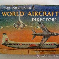 Libros de segunda mano: GUÍA DE AVIONES DEL MUNDO EN INGLES : THE OBSERVER´S WORLD AIRCRAFT DIRECTORY , 1961. Lote 23606125