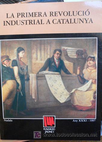 NADALA 1997 - LA PRIMERA REVOLUCIÓ INDUSTRIAL A CATALUNYA - Nº 31 - - VELL I BELL (Libros de Segunda Mano - Otros Idiomas)