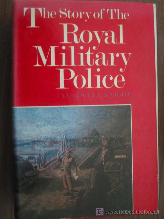 THE STORY OF THE ROYAL MILITARY POLICE. LOVELL-KNIGHT, A.V. 1977. LEO COOPER (Libros de Segunda Mano - Otros Idiomas)