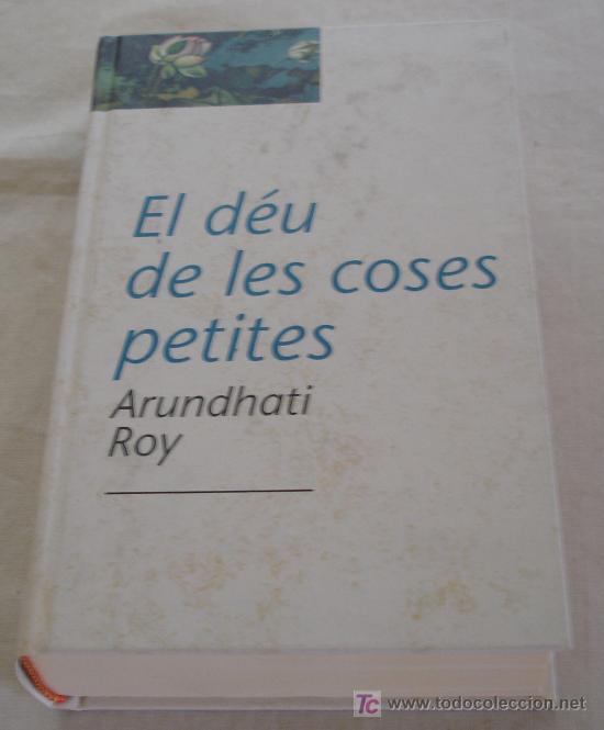 EL DÉU DE LES COSES PETITES - ARUNDHATI ROY. (Libros de Segunda Mano - Otros Idiomas)