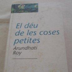 Libros de segunda mano: EL DÉU DE LES COSES PETITES - ARUNDHATI ROY.. Lote 22010493