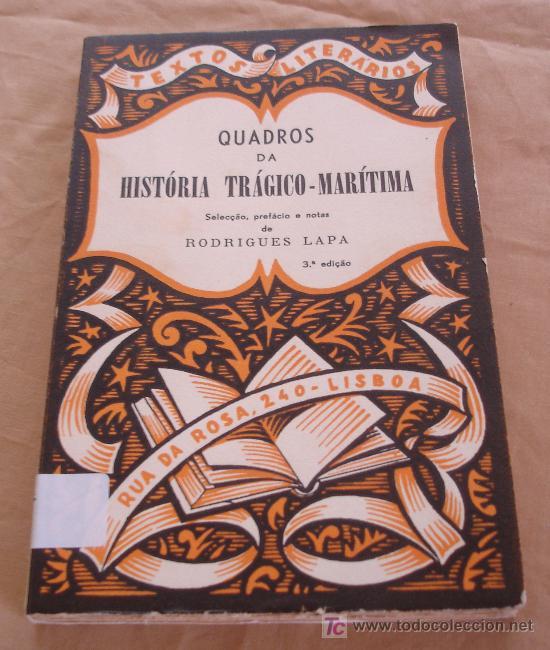 QUADROS DA HISTÓRIA TRAGICO-MARÍTIMA - RODIGUEZ LAPA - TEXTOS LITERÁRIOS. (Libros de Segunda Mano - Otros Idiomas)