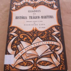 Libros de segunda mano: QUADROS DA HISTÓRIA TRAGICO-MARÍTIMA - RODIGUEZ LAPA - TEXTOS LITERÁRIOS.. Lote 18195621