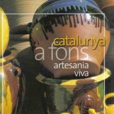 Libros de segunda mano: CATALUNYA A FONS - 12 ARTESANIA VIVA. Lote 22112969