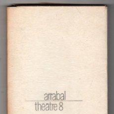 Libros de segunda mano: THEATRE 8. DEUX OPERAS PANIQUES PAR ARRABAL. CHRISTIAN BOURGOIS EDITEURS. PARIS 1970. Lote 19390075