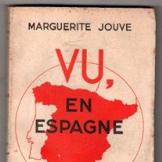 Libros de segunda mano: VU EN ESPAGNE PAR MARGUERITE JOUVE FEVRIER 1936 - FEVRIER 1937. FLAMMARION1937. Lote 55386304