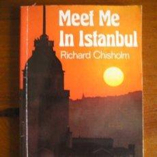 Libros de segunda mano: MEET ME IN ISTANBUL - RICHARD CHISHOLM - INGLES - HEINEMANN. Lote 19900370