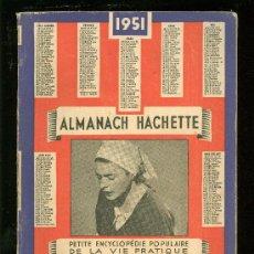 Libros de segunda mano: ALMANACH HACHETTE. PETITE ENCYCLOPEDIE POPULAIRE DE LA VIE PRATIQUE. 1951.. Lote 24363416