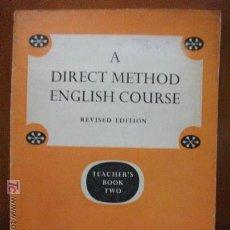 Libros de segunda mano: A DIRECT METHOD ENGLISH COURSE - TEACHER´S BOOK II - AÑO 1960 - EXCELENTE CONDICIÓN. Lote 26398801