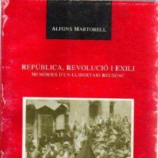 Libros de segunda mano: REPÚBLICA, REVOLUCIÓ I EXILI. MEMÒRIES D'UN LLIBERTARI REUSENC. Lote 279495573