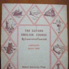 Libros de segunda mano: THE OXFORD ENGLISH COURSE - LIBRILLO - 1952 - DE L. FAUCETT - LIBRO 2 - -. Lote 27565103
