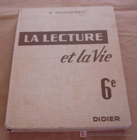 LA LECTURE ET LA VIE 6E - G. DELAISEMENT - DIDIER. (Libros de Segunda Mano - Otros Idiomas)
