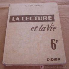 Libros de segunda mano: LA LECTURE ET LA VIE 6E - G. DELAISEMENT - DIDIER.. Lote 21004895