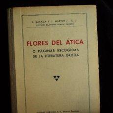 Libros de segunda mano: FLORES DE ATICA. LITERATAURA GRIEGA. EUGENIO SUBIRANA. 1949 180 PAG. Lote 21635919