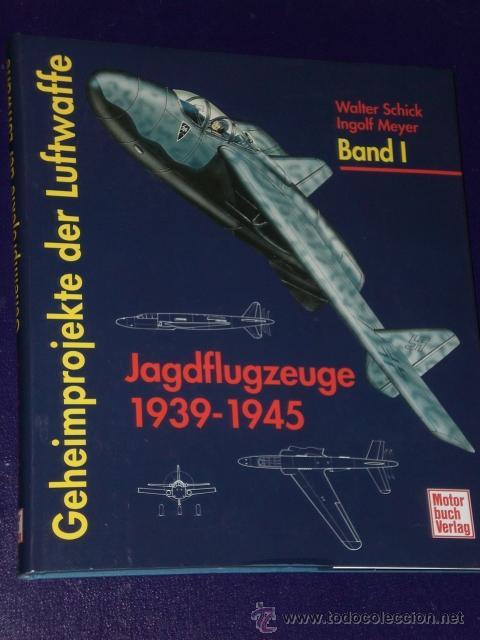 GEHEIMPROJEKTE DER LUFTWAFFE. BAND I : JAGDFLUGZEUGE 1939-1945 (EN ALEMÁN) (Libros de Segunda Mano - Otros Idiomas)