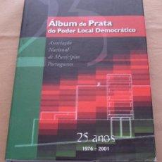 Libros de segunda mano: ALBUM DE PRATA - DO PODER LOCAL DEMOCRATICO. - 25 AÑOS, 1976-2001.. Lote 21700988