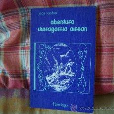 Libros de segunda mano: JACK LONDON ABENTURA IKARAGARRIA AIREAN. Lote 25703344