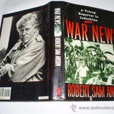 Libros de segunda mano: WAR NEWS A YOUNG REPORTER IN INDOCHINA DEDICADO POR EL AUTOR ROBERT SAM ANSON 1989 RM40414. Lote 21995672