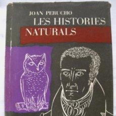 Libros de segunda mano: LES HISTORIES NATURALS. JOAN PERUCHO. PRIMERA EDICIÓ, EDIT. DESTINO. 1960. Lote 27547020