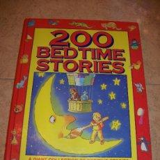 Libros de segunda mano: 200 BEDTIME STORIER - CON ILUSTRACIONES A COLOR - LIBRO EN INGLES - TAPA DURA. Lote 26051329