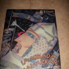 Libros de segunda mano: LA MIRADA D´AL-AZRAQ - SILVESTRE VILAPLANA BARNES - MARFIL - 4º ED - 2002 - 119 PAGINAS. Lote 26092124