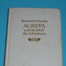 Libros de segunda mano: AGRIPPA UND DAS SCHIFF DER ZUFRIEDENEN. ROSEMARIE SCHUDER. . Lote 24193454