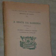 Libros de segunda mano: A XENTE DA BARREIRA. NOVELA POR RICARDO CARBALLO CALERO.. Lote 24390801
