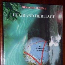Libros de segunda mano: LE GRAND HÉRITAGE POR BENJAMIN JUGIEAU DE EDITIONS DU TEMPLE D'OR EN CABESTANY 2004 (IDIOMA FRANCÉS). Lote 27319443