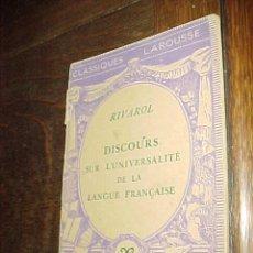 Libros de segunda mano: DISCOURS SUR L'UNIVERSALITE DE LA LANGUE FRANÇAISE. RIVAROL. CLASSIQUES LAROUSSE PARIS *. Lote 25202060