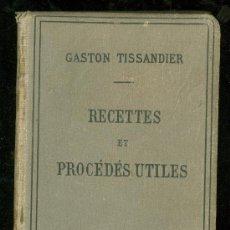 Libros de segunda mano: RECETTES ET PROCEDES UTILES. GASTON TISSANDIER.. Lote 25383901