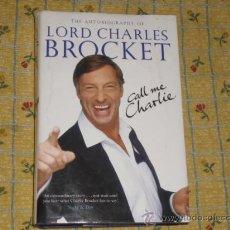 Libros de segunda mano: THE AUTOBIOGRAPHY OF LORD CHARLES BROCKET CALL ME CHARLIE BAL-8. Lote 25686246
