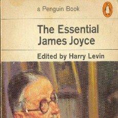 Libros de segunda mano: THE ESSENTIAL JAMES JOYCE JAMES JOYCE PENGUIN BOOK PENGUIN 1969 INGLATERRA. Lote 26246935