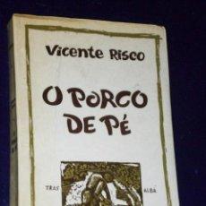 Libros de segunda mano: O PORCO DE PE E OUTRAS NARRACIONS. POR VICENTE RISCO (EN GALLEGO, NOVELA). Lote 26253269
