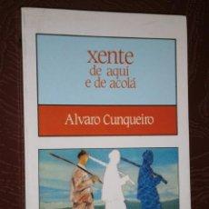 Libros de segunda mano: XENTE DE AQUÍ E DE ACOLÁ POR ALVARO CUNQUEIRO DE GALAXIA NARRATIVA EN VIGO 1986 5ª ED. EN GALLEGO. Lote 27509274