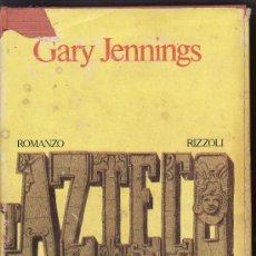 Libros de segunda mano: == A200 - L´AZTECO - GARY JENNINGS - RIZZOLI EDITORE. Lote 27661187